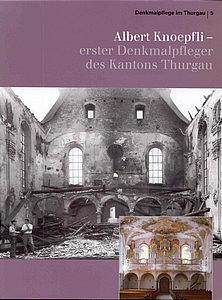 Alber Knöpfli - erster Denkmalpfleger des Kantons Thurgau
